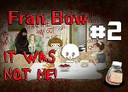 fran bow it was not me