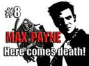 max payne here comes death
