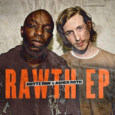 Nottz & Asher Roth - Rawth EP Cover