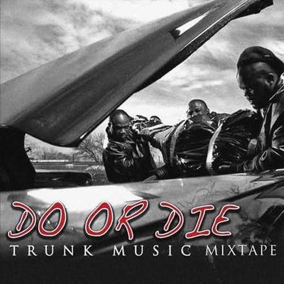 Do Or Die - Trunk Music Mixtape Cover