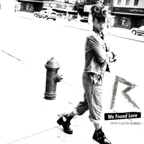 Rihanna featuring Calvin Harris - We Found Love