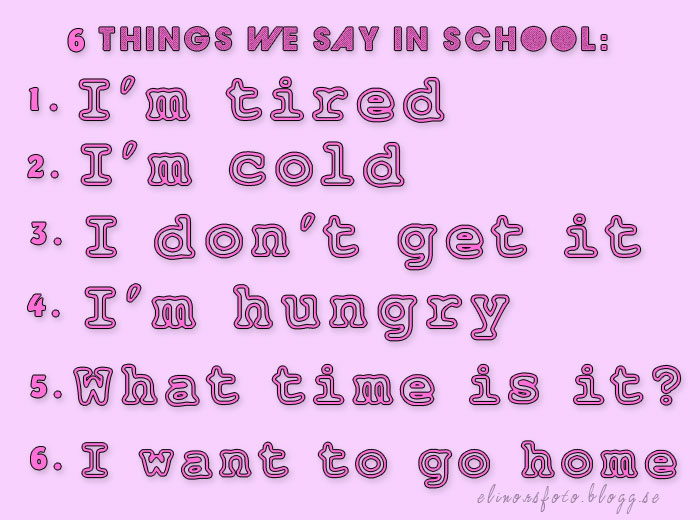 6 things we say in school