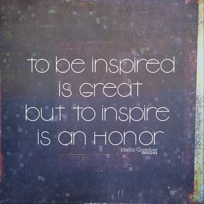To inspirate is an honor