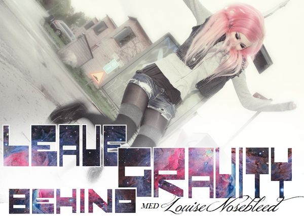 missnosebleed header leave gravity behind