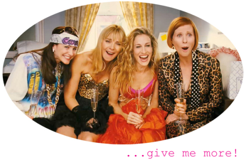SATC - give me more